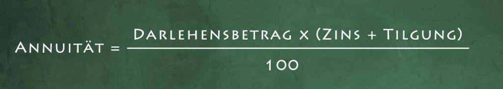 Annuität = Darlehensbetrag x (Zins + Tilgung) 100